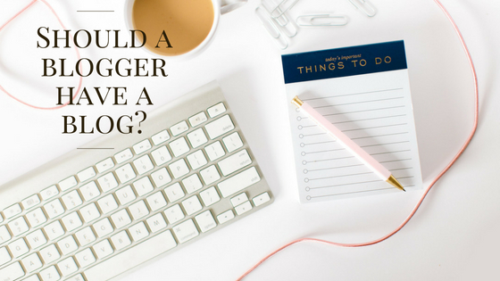 every blogger should have a blog
