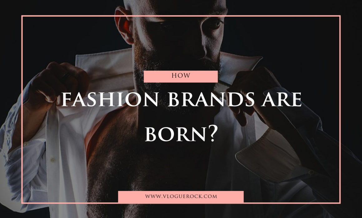 how fashion brands are born