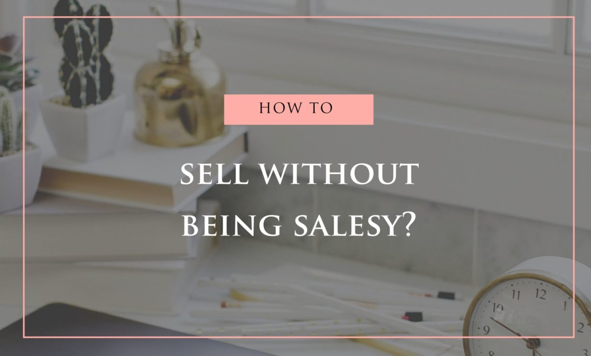 sell without being salesy