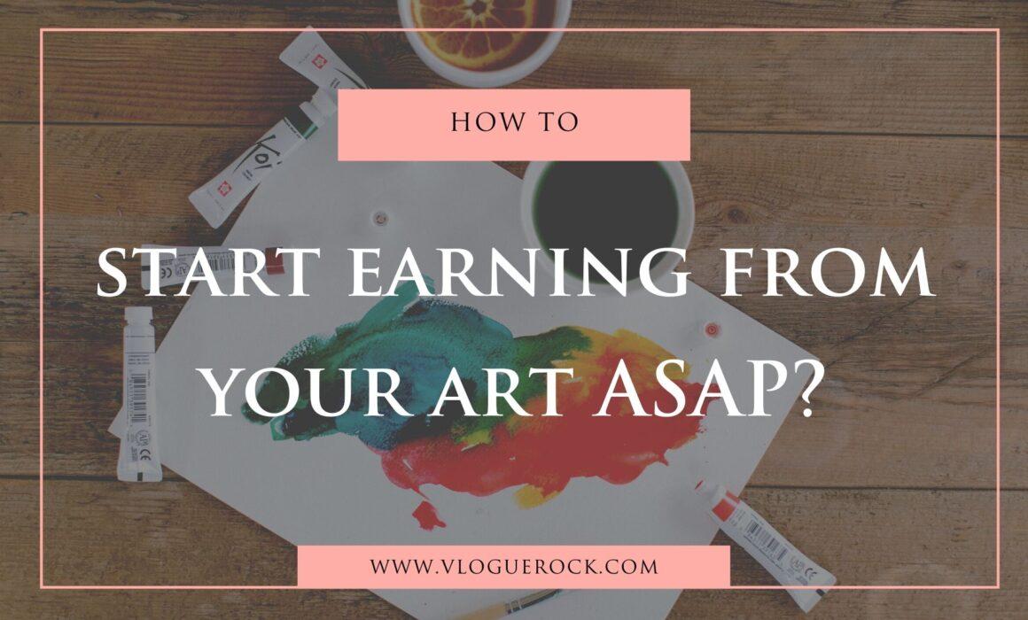 start earning from your art ASAP_